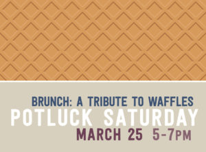 Brunch Potluck: A Tribute to Waffles